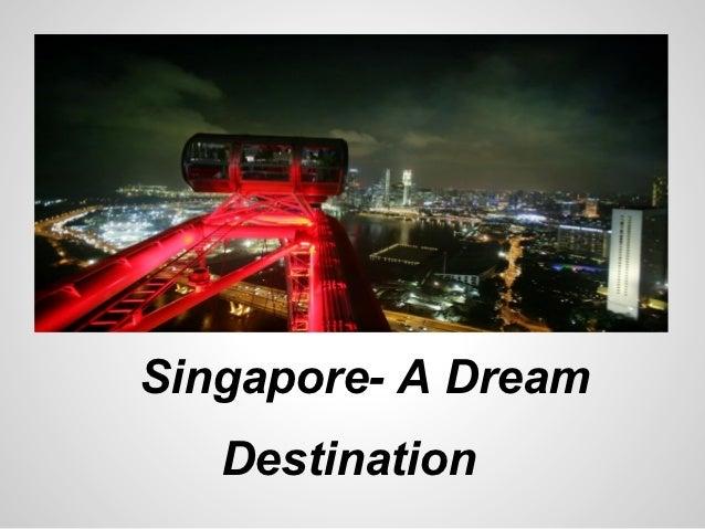 Singapore- A Dream   Destination