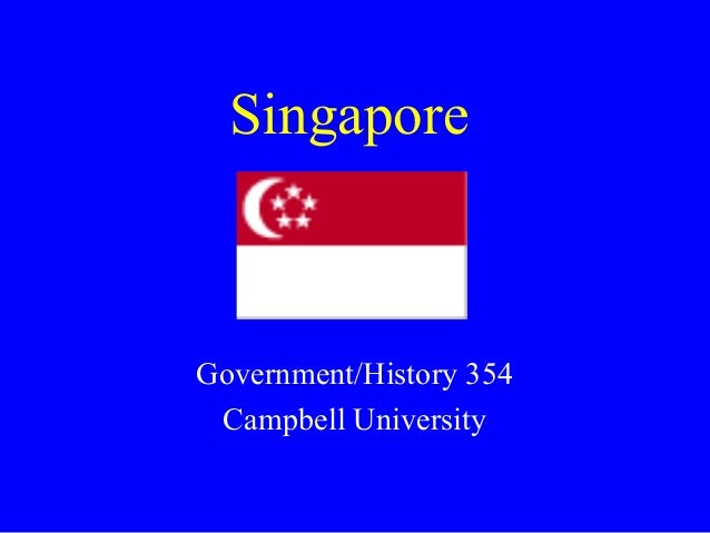 Singapore  Government/History 354 Campbell University