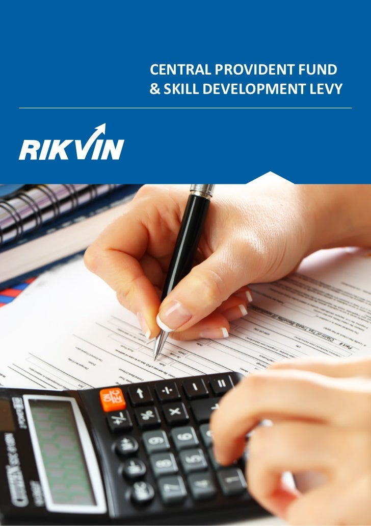 CENTRAL PROVIDENT FUND& SKILL DEVELOPMENT LEVY