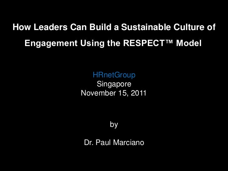 How Leaders Can Build a Sustainable Culture of  Engagement Using the RESPECT™ Model                  HRnetGroup           ...