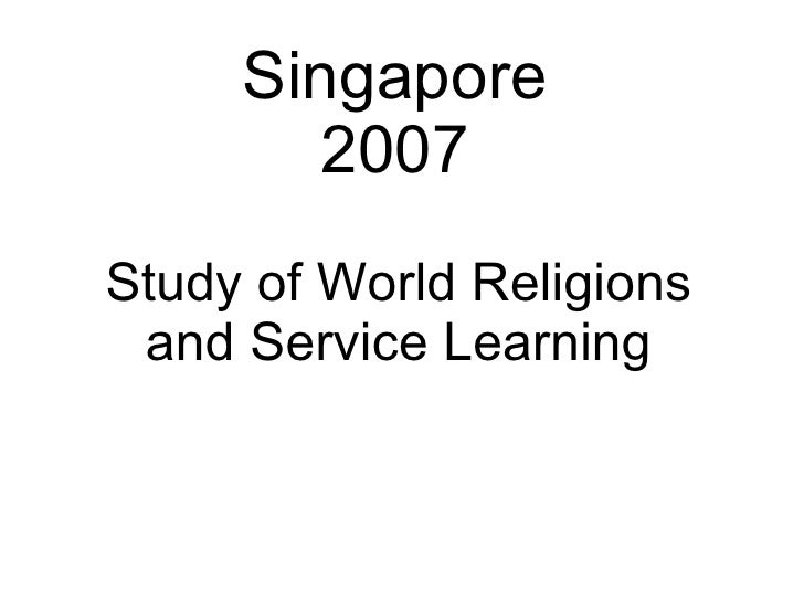 Singapore        2007 Study of World Religions  and Service Learning