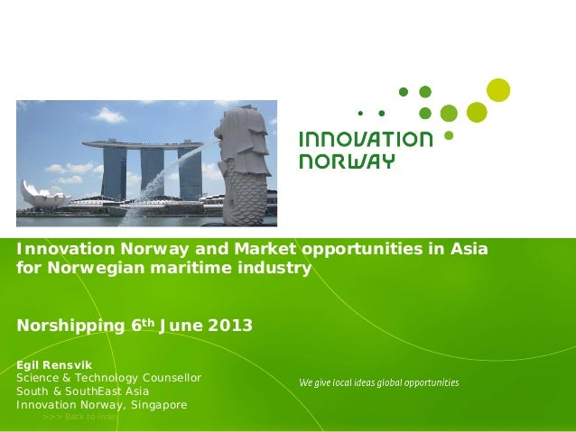 >>> Back to indexInnovation Norway and Market opportunities in Asiafor Norwegian maritime industryNorshipping 6th June 201...