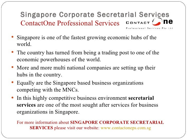 Singapore Corporate Secretarial Services ContactOne Professional Services <ul><li>Singapore is one of the fastest growing ...
