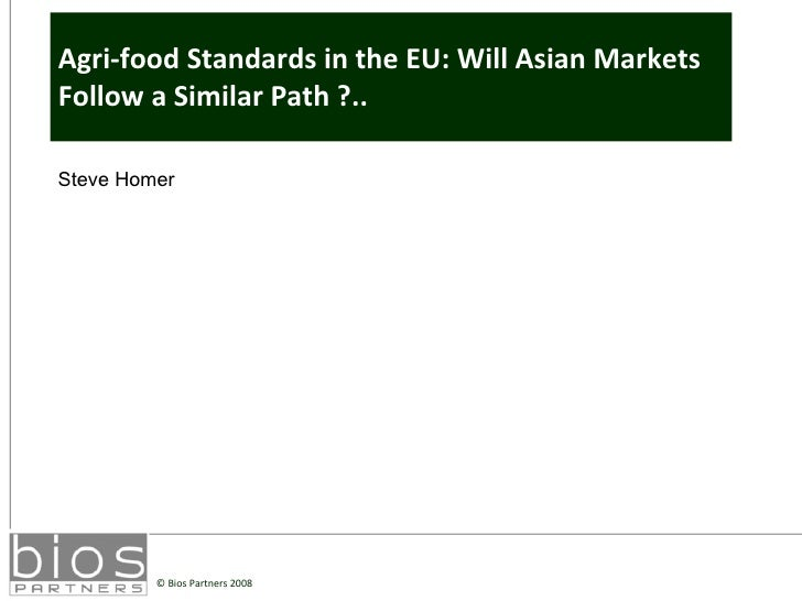 Agri-food Standards in the EU: Will Asian Markets Follow a Similar Path ?.. Steve Homer