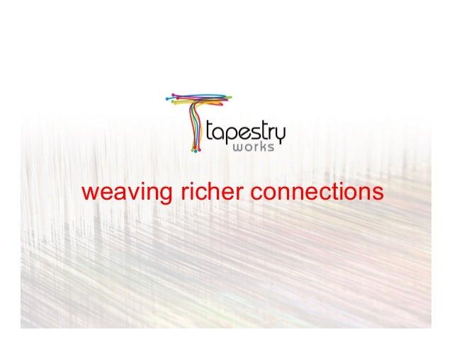 weaving richer connections