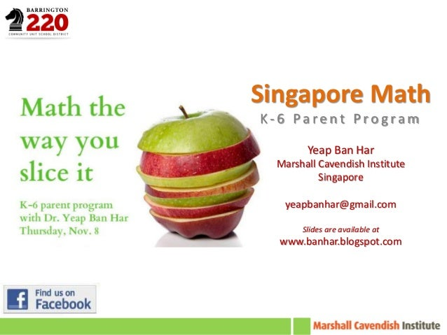 Singapore MathK-6 Parent Program        Yeap Ban Har  Marshall Cavendish Institute           Singapore   yeapbanhar@gmail....