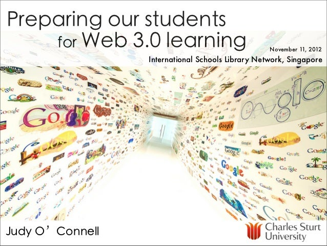 Preparing our students    for Web 3.0 learning                          November 11, 2012                 International Sc...