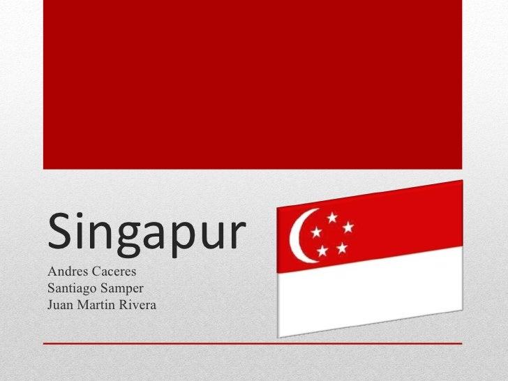 SingapurAndres CaceresSantiago SamperJuan Martin Rivera