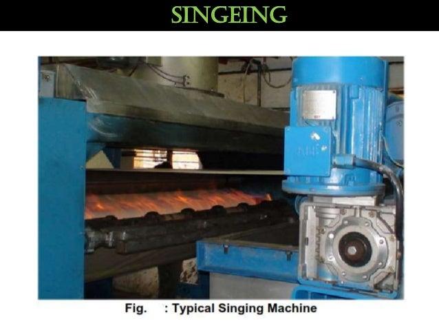 Singeing