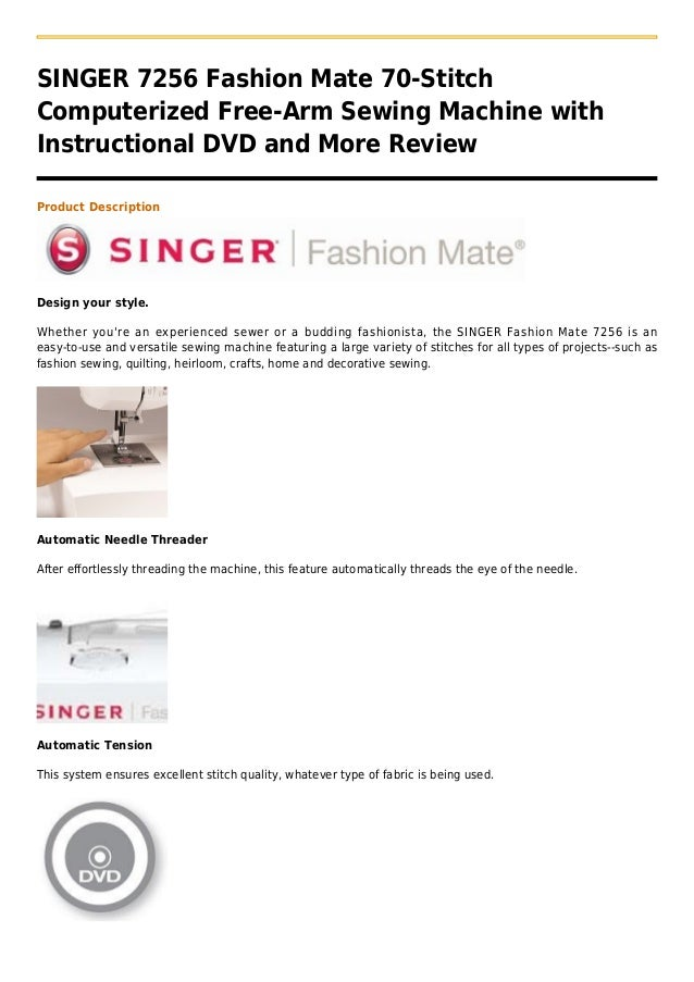 SINGER 7256 Fashion Mate 70-StitchComputerized Free-Arm Sewing Machine withInstructional DVD and More ReviewProduct Descri...