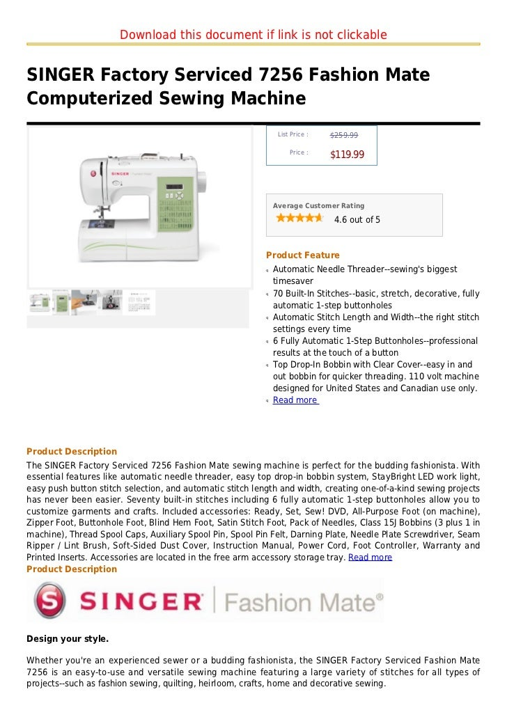 Download this document if link is not clickableSINGER Factory Serviced 7256 Fashion MateComputerized Sewing Machine       ...