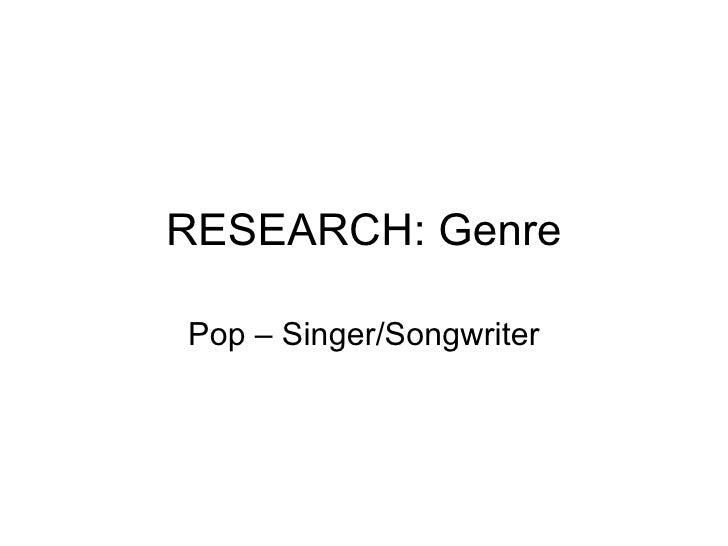 RESEARCH: GenrePop – Singer/Songwriter
