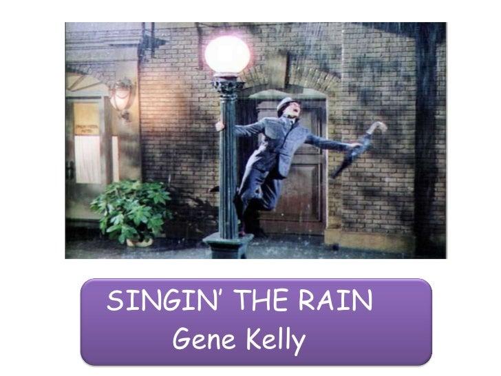 SINGIN' THE RAIN Gene Kelly
