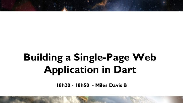 Building Single-Page Web Appplications in dart - Devoxx France 2013
