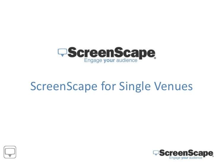 ScreenScape for Single Venues