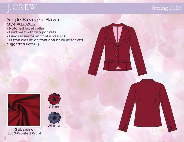 Spring 2013Single Breasted BlazerStyle #1232012- Notched lapel collar- Front welt with flap pockets- Princess seams on fro...