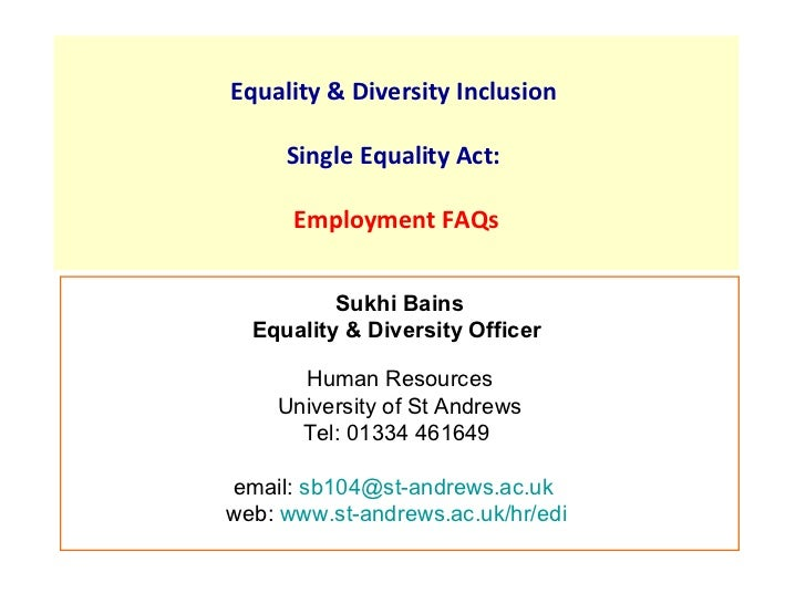 Equality & Diversity Inclusion     Single Equality Act:      Employment FAQs          Sukhi Bains  Equality & Diversity Of...