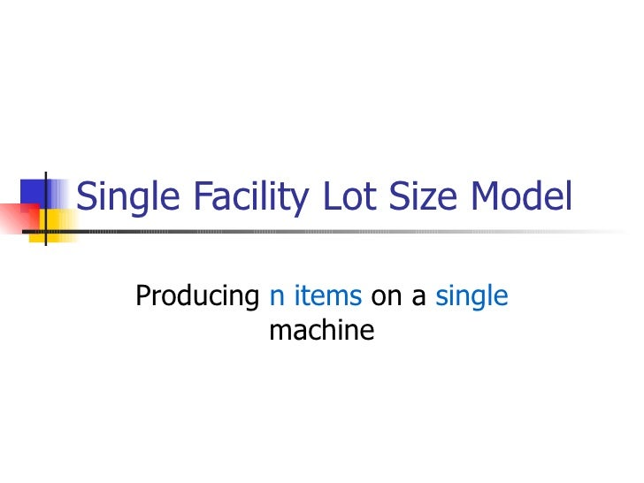 Single Facility Lot Size Model Producing  n items  on a  single  machine