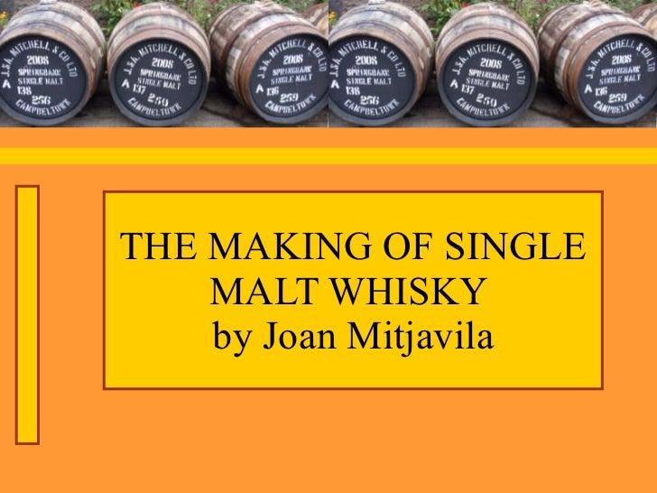 THE MAKING OF SINGLE MALT WHISKY  by Joan Mitjavila