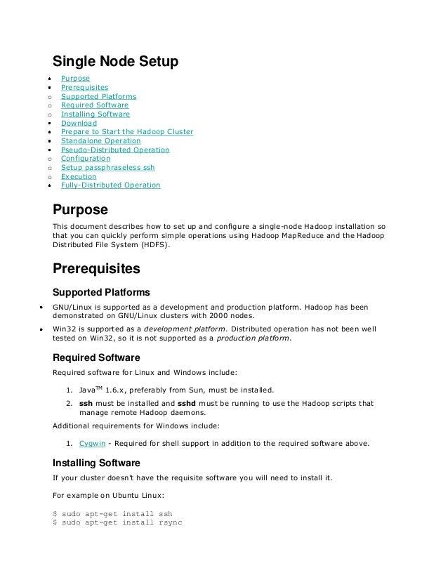 Single Node Setup      Purpose      Prerequisiteso     Supported Platformso     Required Softwareo     Installing Software...