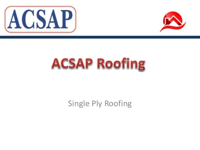 ACSAP Roofing - Specialist Single Ply Roofing by ACSAP