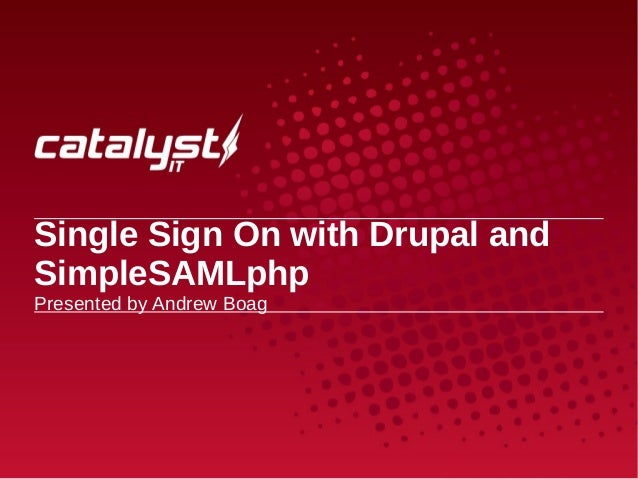 Single Sign On with Drupal and SimpleSAMLphp - Andrew Boag