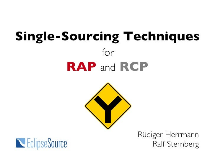 Single-Sourcing Techniques              for        RAP         RCP              and                         Rüdiger Herrma...