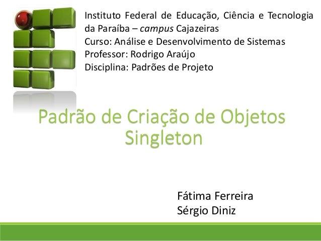 Patterns: Singleton
