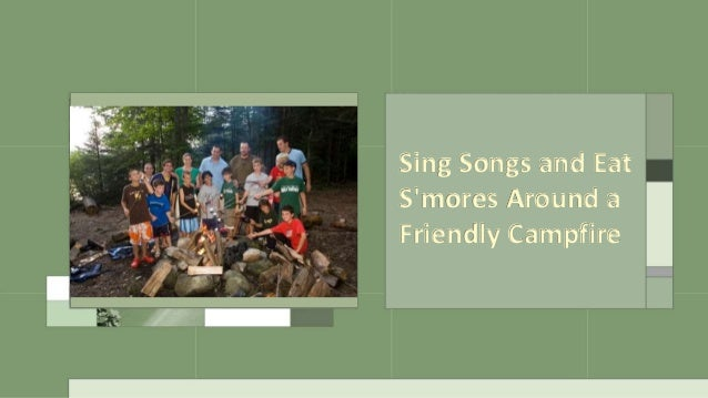 Sing Songs and Eat S'mores Around a Friendly Campfire