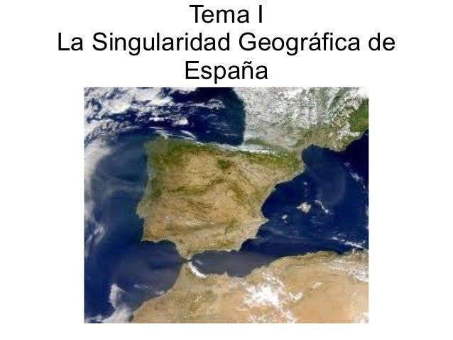 Tema I La Singularidad Geográfica de España