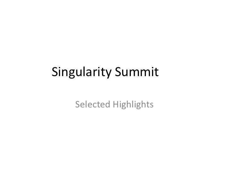 Singularity Summit   Selected Highlights
