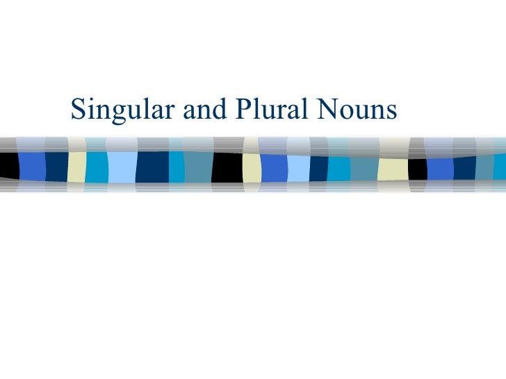 Lesson 7: Singular and Plural Nouns