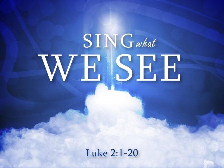 SING whatWE SEE Luke 2:1-20