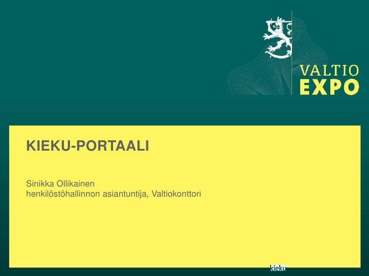KIEKU-PORTAALISinikka Ollikainenhenkilöstöhallinnon asiantuntija, Valtiokonttori