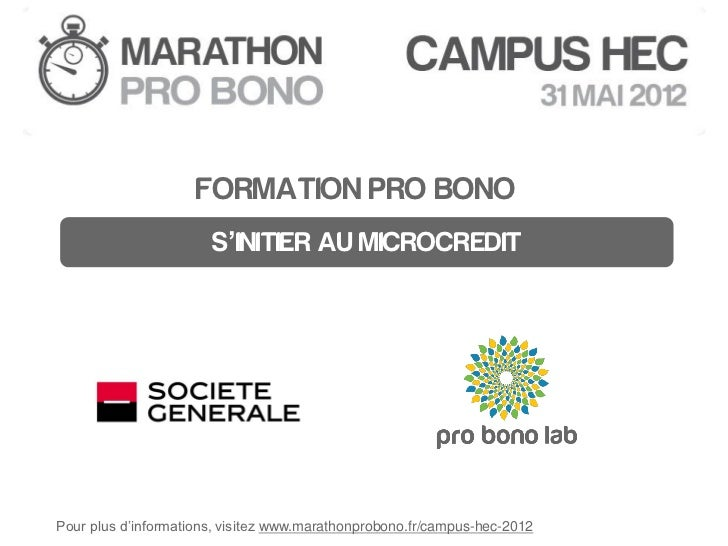 MARATHON PRO BONO HEC                     FORMATION PRO BONO                       S'INITIER AU MICROCREDITPour plus d'inf...