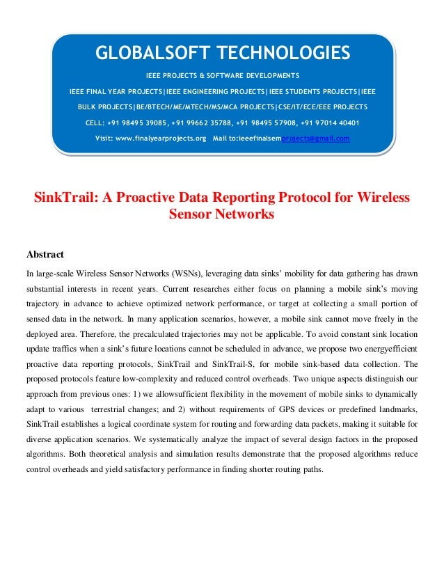 JAVA 2013 IEEE MOBILECOMPUTING PROJECT Sink trail a proactive data reporting protocol for wireless sensor networks