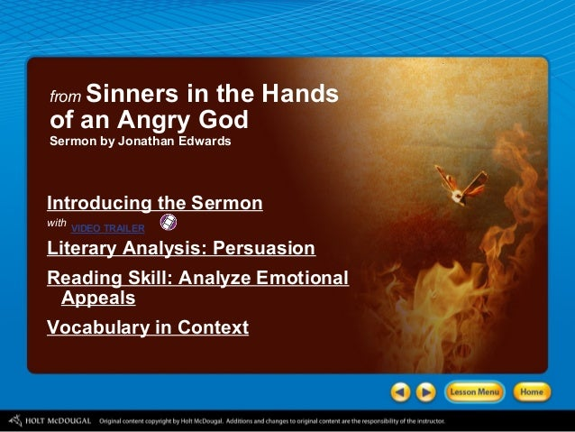 """sinners in the hands of an angry god imagery Most likely, the sermon """"sinners in the hands of an angry god"""" was part   representation of edwards's work for the sheer power of its imagery."""