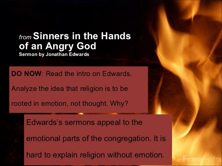 Sinners in the Hands  from  of an Angry God  Sermon by Jonathan EdwardsDO NOW: Read the intro on Edwards.Analyze the idea ...