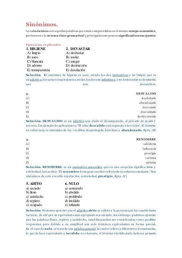 Sinónimos. Los sinónimos son aquellas palabrasque están comprendidas en el mismocampo semántico, pertenecen a la misma cla...