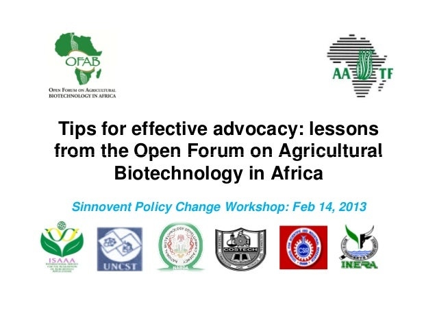 Tips for effective advocacy: lessonsfrom the Open Forum on Agricultural        Biotechnology in Africa Sinnovent Policy Ch...
