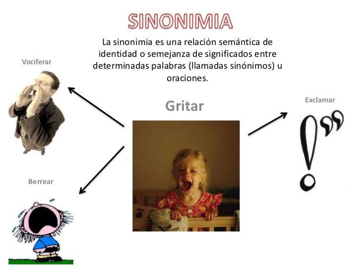 SINONIMIA<br />La sinonimia es una relación semántica de identidad o semejanza de significados entre determinadas palabras...