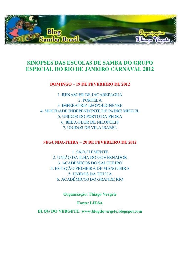 SINOPSES DAS ESCOLAS DE SAMBA DO GRUPOESPECIAL DO RIO DE JANEIRO CARNAVAL 2012        DOMINGO – 19 DE FEVEREIRO DE 2012   ...