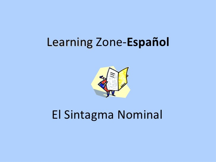 Learning  Zone- Español El Sintagma Nominal