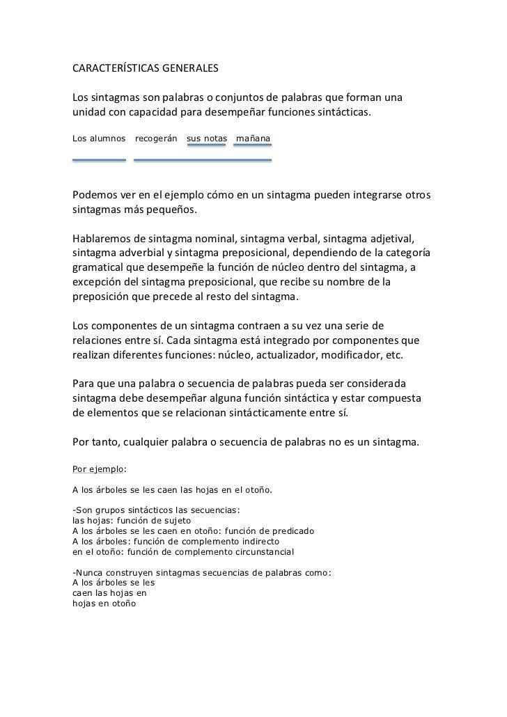 CARACTERÍSTICAS GENERALES  Los sintagmas son palabras o conjuntos de palabras que forman una u...