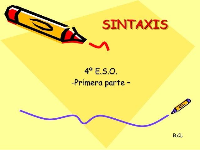 SINTAXIS 4º E.S.O. -Primera parte – R.CL
