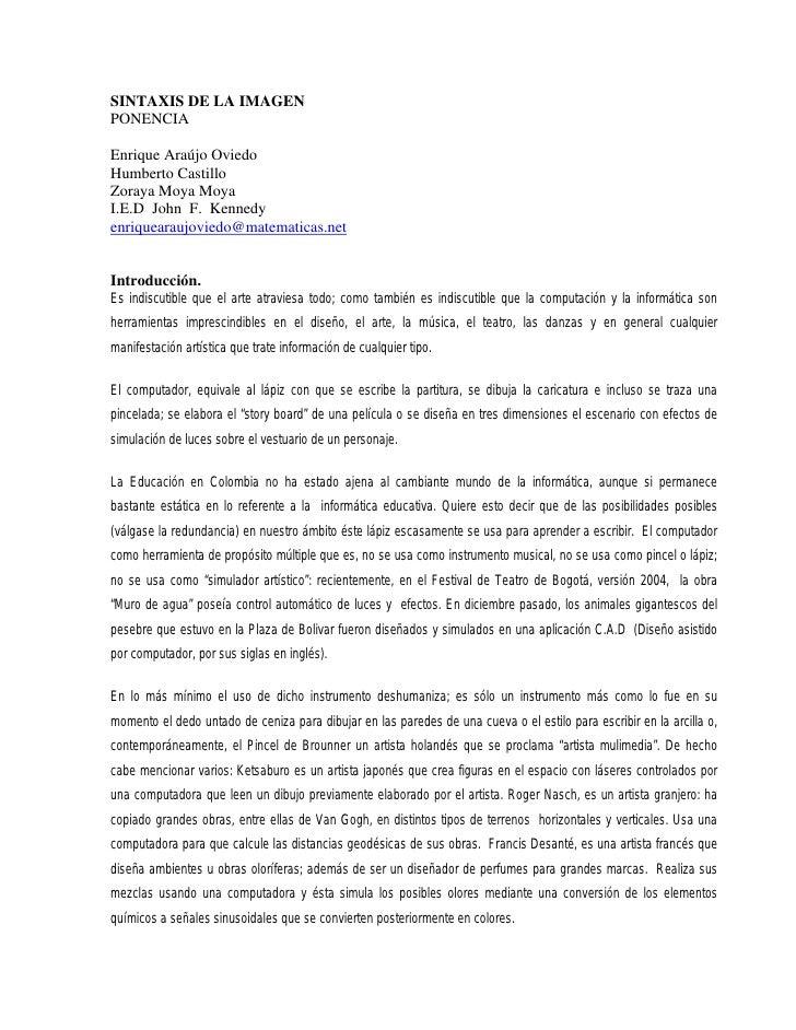 SINTAXIS DE LA IMAGEN PONENCIA  Enrique Araújo Oviedo Humberto Castillo Zoraya Moya Moya I.E.D John F. Kennedy enriquearau...
