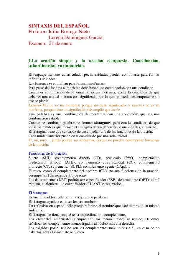 SINTAXIS DEL ESPAÑOLProfesor: Juilio Borrego Nieto          Lorena Domínguez GarcíaExamen: 21 de enero1.La oración simple ...