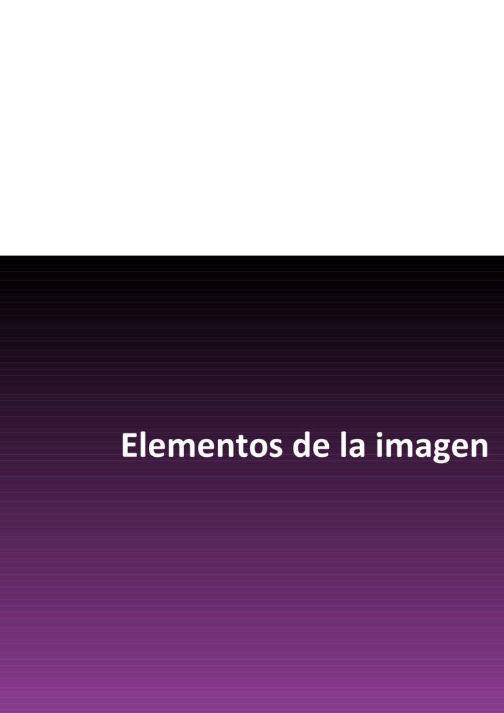 <ul><li>Elementos de la imagen </li></ul>