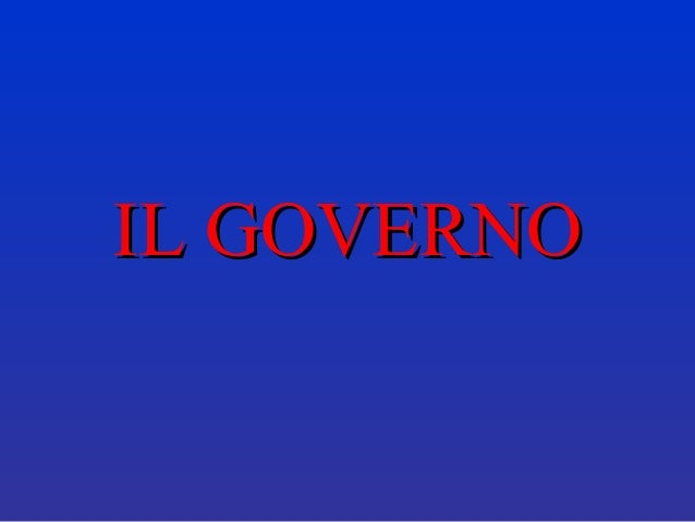 IL GOVERNOIL GOVERNO
