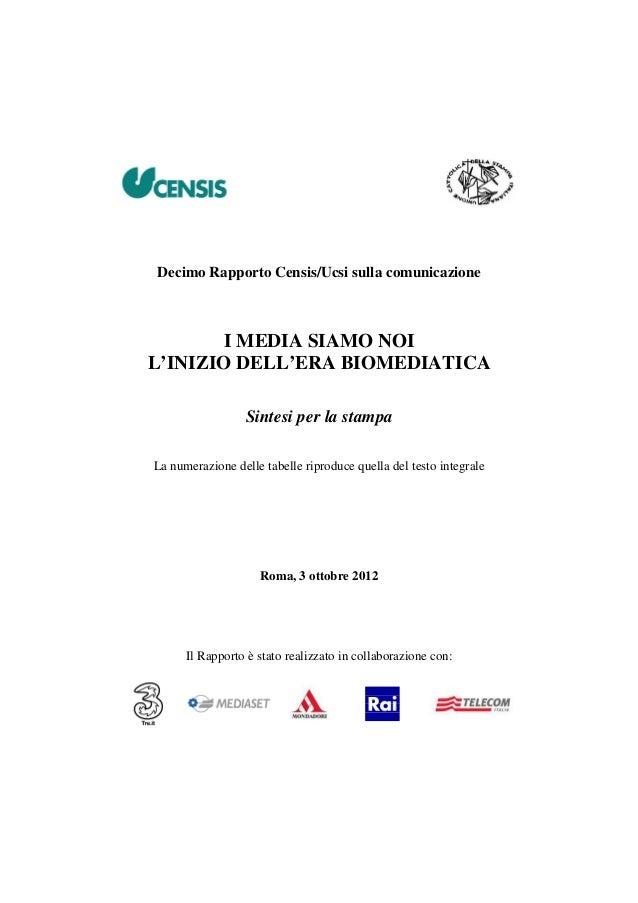 Decimo Rapporto Censis/Ucsi sulla comunicazione        I MEDIA SIAMO NOIL'INIZIO DELL'ERA BIOMEDIATICA                  Si...
